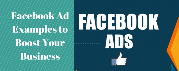 Facebook Ad Examples to Boost Your Business