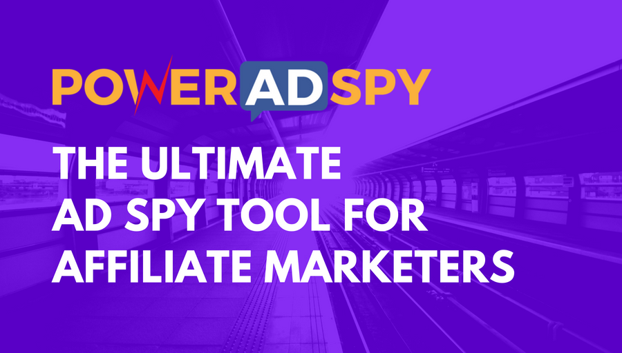 PowerAdspy - The -Ultimate- Ad- Spy- Tool- For- Affiliate- Marketers