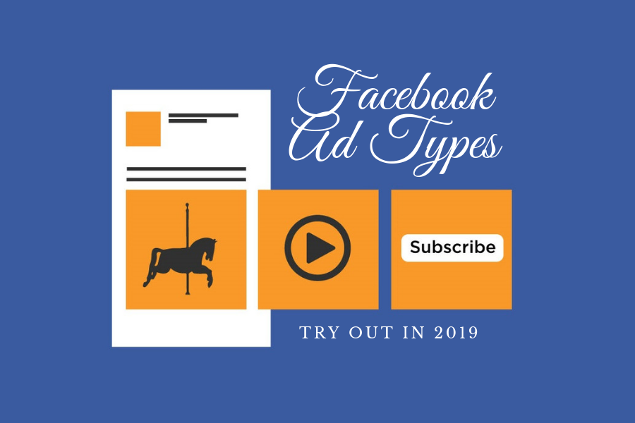 Facebook-Ad-Types-to-Try-Out-in-2019