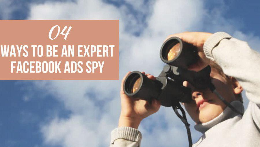 4-Simple-Ways-To-Be-An-Expert-Facebook-Ads-Spy