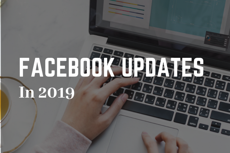 the-latest-facebook-updates-to-know-in-2019