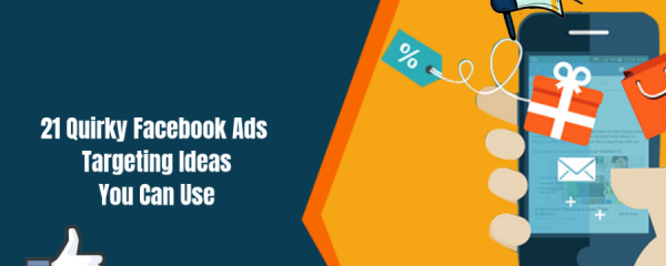 21-Quirky-Facebook-Ads-Targeting-Ideas-You-Can-Use