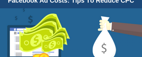 Facebook-Ad-Costs: 7-Tips-To Reduce CPC