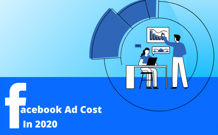 facebook-advertising-cost-things-you-need-to-know-in-2020
