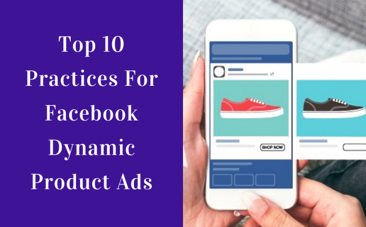 Top-10-Practices-For-Facebook-Dynamic-Product-Ads