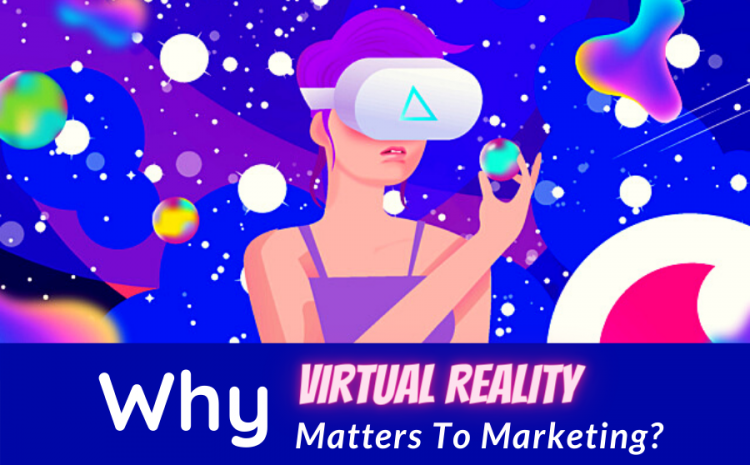 How-Is-Virtual-Reality-Marketing-Affecting-the-Consumer-Brand-Interaction