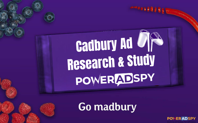 Cadbury Ad Research and Study – PowerAdSpy