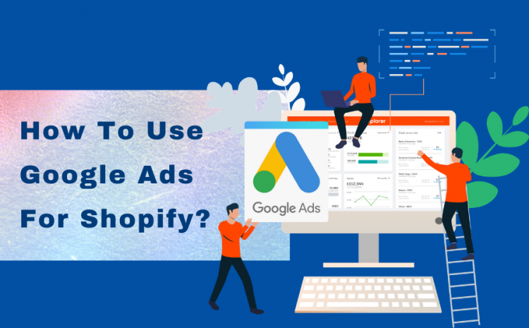 Google-Ads-For-Shopify