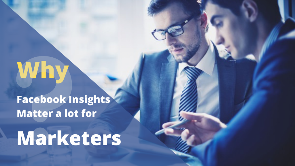Facebook Insights Matter a lot for marketers