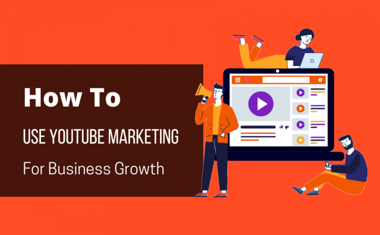 YouTube Marketing For Retail: Use YouTube To Grow Your Business