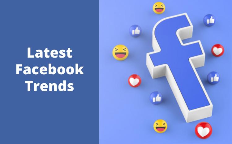 latest-facebook-trends