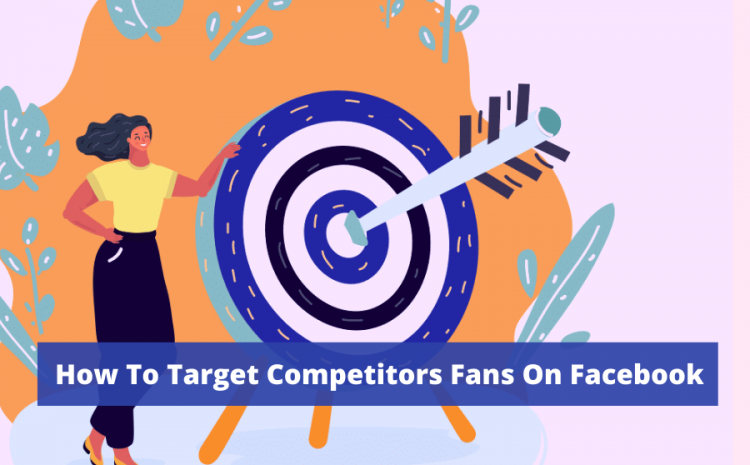 How-To-Target-Competitors-Fans-On-Facebook