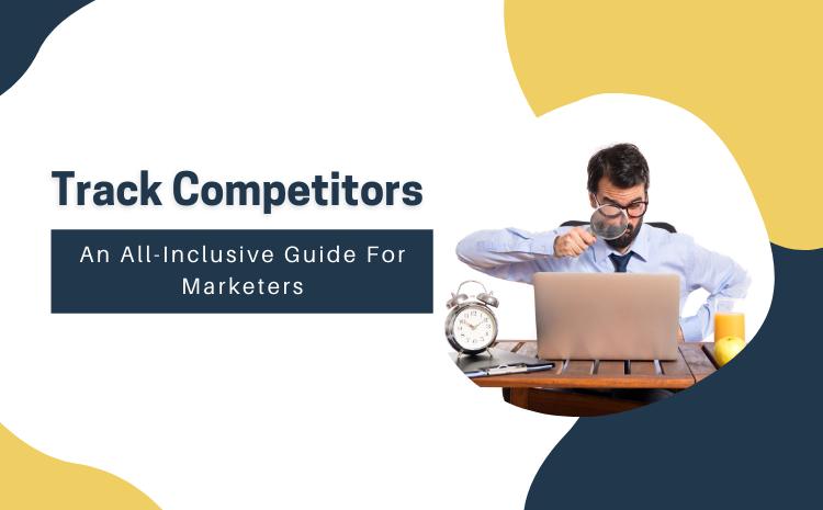 track-competitors-an-inclusive-guide