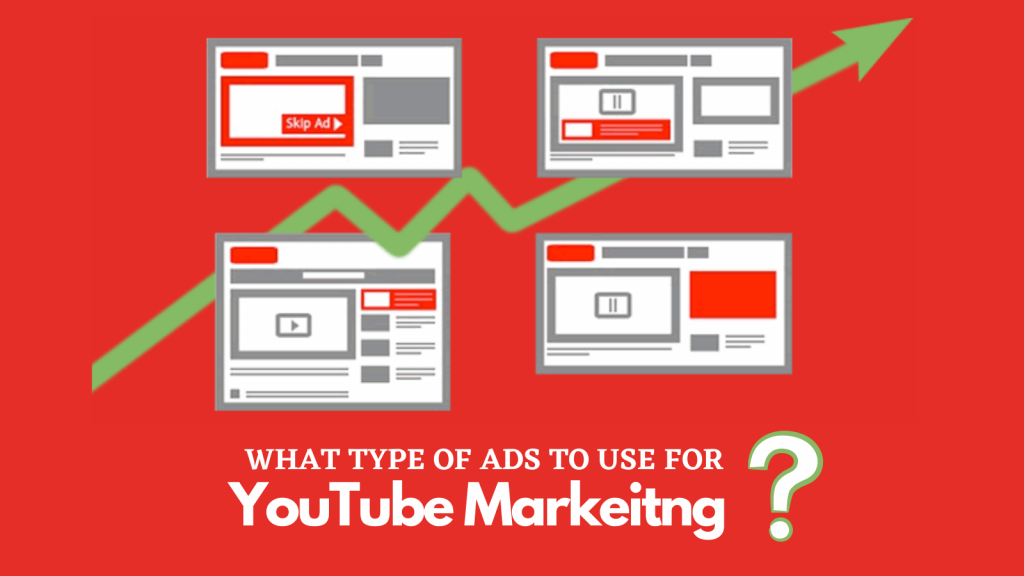 what-type-of-ads-to-use-for-youtube-advertising