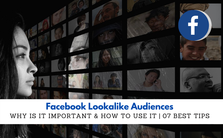 facebook-lookalike-audiences-why-is-it-important-how-to-use-it-07-best-tips