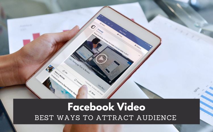 facebook-video-best-ways-to-attract-audience
