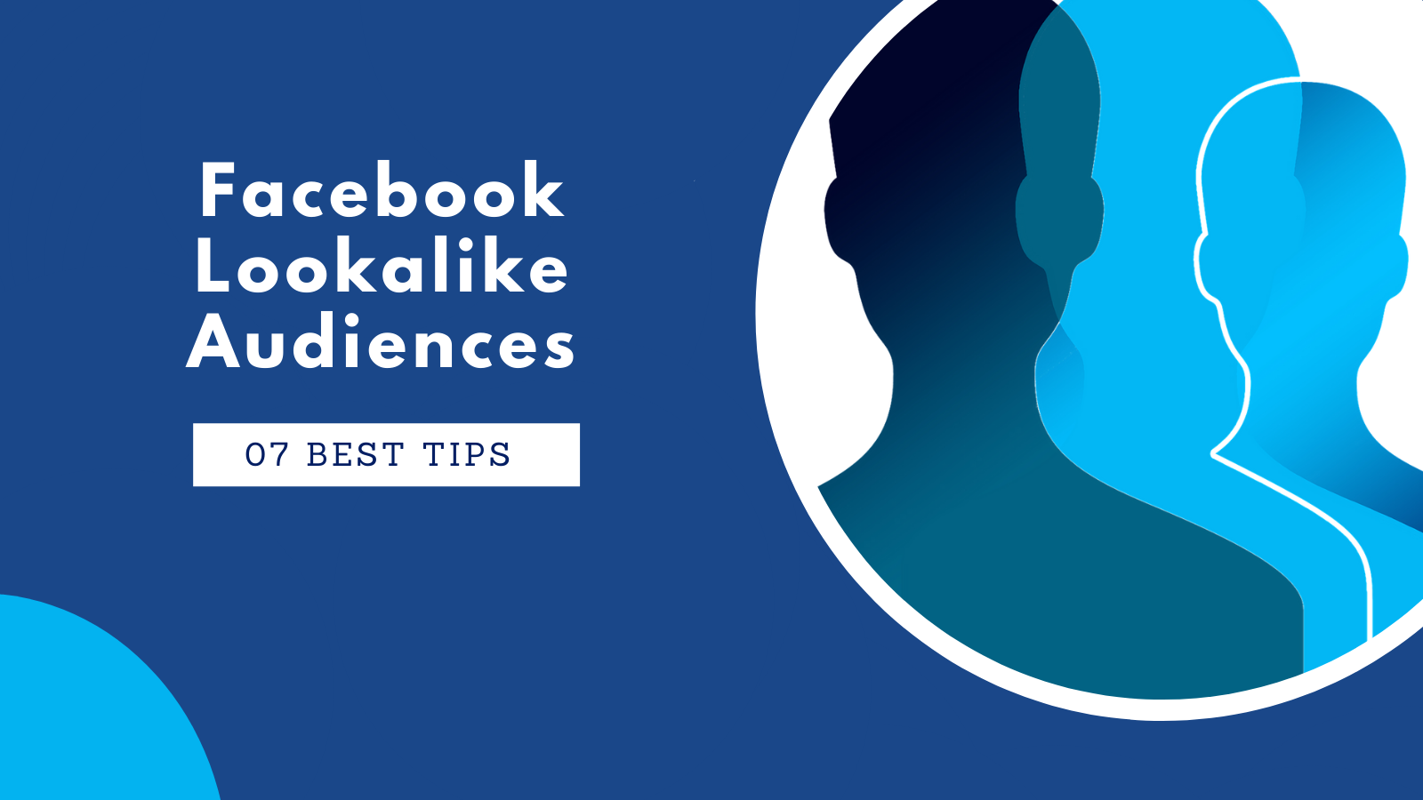 tips-for-using-facebook-lookalike-audiences
