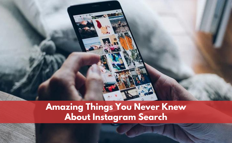 amazing-things-you-never-knew-about-instagram-search