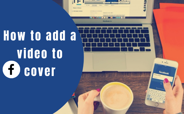How-to-add-a-video-to-Facebook-cover